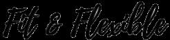 Fit & Flexible